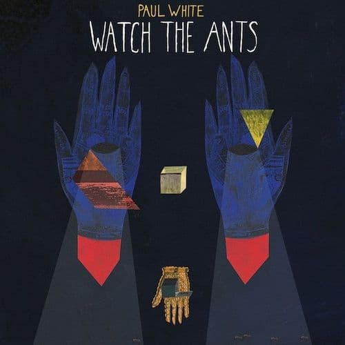 """Paul White <br>Watch The Ants<br>12"""",  EP"""
